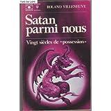 """Satan parmi nous, vingt siècles de """"possession"""""""