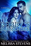 Bobby's Surrender: A WMC Novel (White Mountain Chanat Book 4)