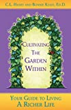 Cultivating the Garden Within, Bonnie Keast Ed. D. and C. L. Haney, 0974911119