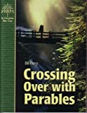 Crossing Over with Parables