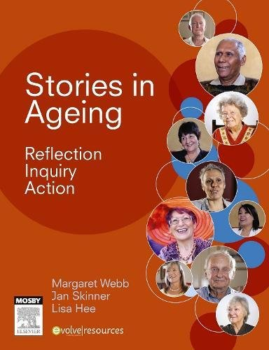 Stories in Ageing: Reflection, Inquiry, Action, 1e by Mosby
