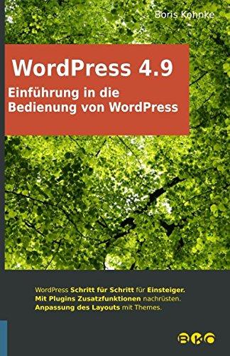Einführung in die Bedienung von WordPress 4.9 Taschenbuch – 11. Dezember 2017 Boris Kohnke Independently published 1973525577