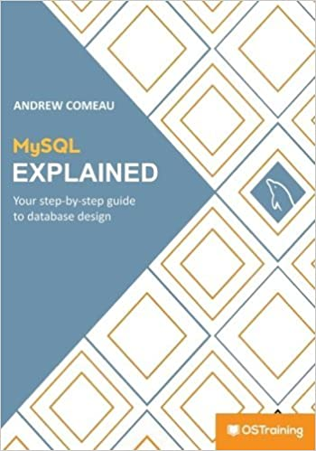 MySQL Explained: Your Step By Step Guide by Mr Andrew Comeau (2015-11-23)