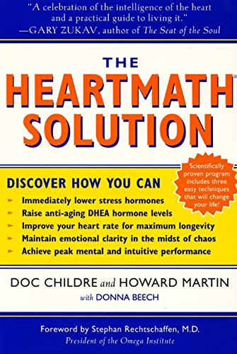 The HeartMath Solution: The Institute of HeartMath