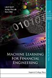 Machine Learning for Financial Engineering (Advances in Computer Science and Engineering: Texts)