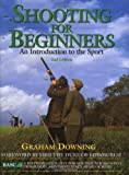 Shooting for Beginners, Graham Downing, 1904057314
