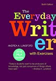 The Everyday Writer with Exercises with 2016 MLA Update 6th Edition
