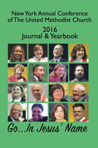 Read Online New York Annual Conference of The United Methodist Church 2016 Journal & Yearbook pdf