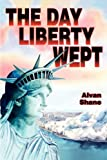 The Day Liberty Wept, Barbara Shane, 0982397402