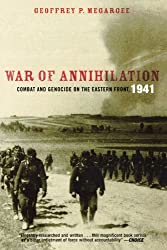 War of Annihilation: Combat and Genocide on the Eastern Front, 1941 (Total War)