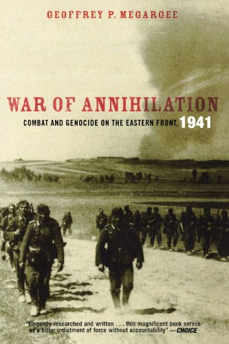 War of Annihilation: Combat and Genocide on the Eastern Front, 1941 (Total War: New Perspectives on World War II)