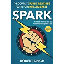 Spark: The Complete Public Relations Guide for Small Business
