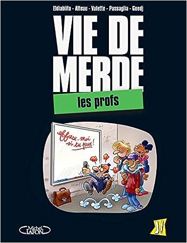 Read Vie de merde, Tome 2 : Les profs pdf epub