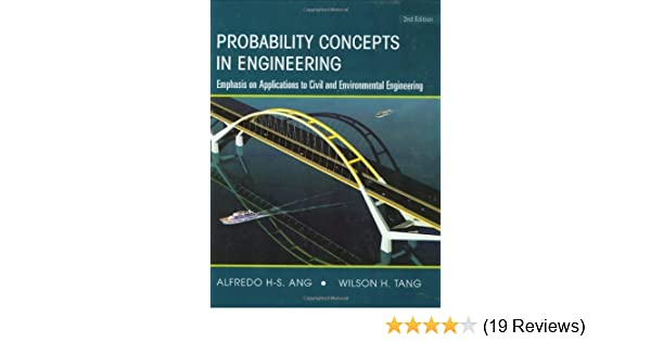 By alfredo h s ang probability concepts in engineering emphasis on ang probability concepts in engineering emphasis on applications to civil and environmental engineering 2nd edition alfredo h s ang amazon books fandeluxe Images
