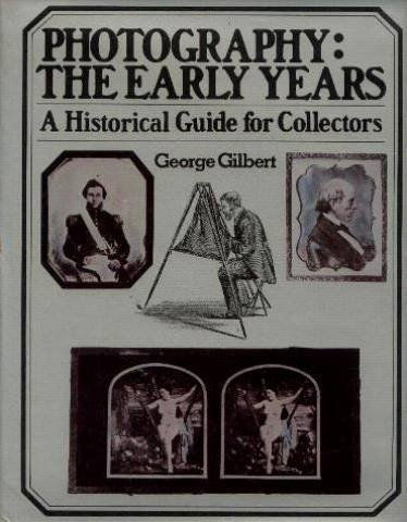 Photography: The Early Years : A Historical Guide for Collectors