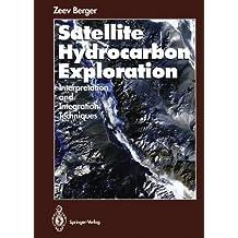 Satellite Hydrocarbon Exploration: Interpretation and Integration Techniques