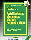 Postal Electronic/Maintenance/Mechanic Examination(Passbooks) (Career Examination Passbooks) by Jack Rudman (2016-03-01)
