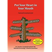 Put Your Heart in Your Mouth: Natural Treatment for Atherosclerosis, Angina, Heart Attack, High Blood Pressure, Stroke, Arrhythmia, Peripheral Vascular Disease