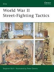 World War II Street-Fighting Tactics (Elite, Band 168)