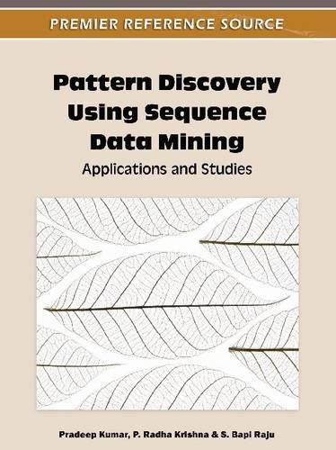 Pattern Discovery Using Sequence Data Mining: Applications and Studies by Pradeep Kumar, Publisher : IGI Global