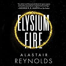 Elysium Fire Audiobook by Alastair Reynolds Narrated by John Lee