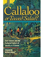 Callaloo or Tossed Salad?: East Indians and the Cultural Politics of Identity in Trinidad