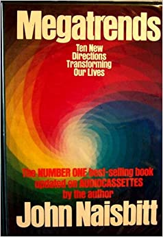 john naisbitt author of megatrends In his book, the author  ten new directions transforming our livesthis complete summary of the ideas from john naisbitt's book megatrends shows that.