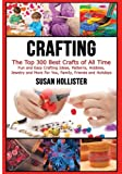 Discover Over 300 of the Best Crafting Ideas!  Whether you want to (1) learn how to make exciting new crafts, (2) make beautiful crafted works of art, or (3) just enjoy a variety of incredible crafts that you can make for yourself, family and...