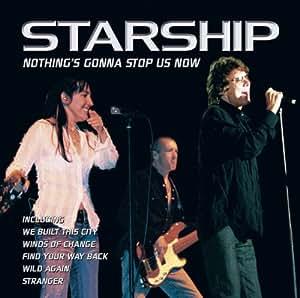 Starship Nothing S Gonna Stop Us Now Amazon Com Music