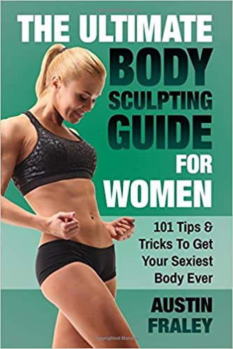 Body Sculpting: The How-To Guide