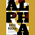 Alpha   Greg Rucka