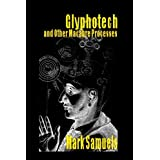 Glyphotech and Other Macabre Processes