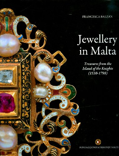 Jewellery in Malta: Treasures from the Island of the Knights   (1530-1798)