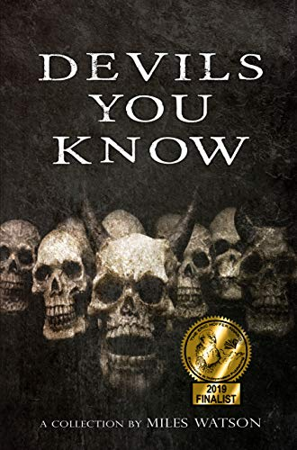 Devils You Know: A Collection by Miles Watson