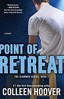 Point of Retreat: A Novel (Slammed) by [Hoover, Colleen]