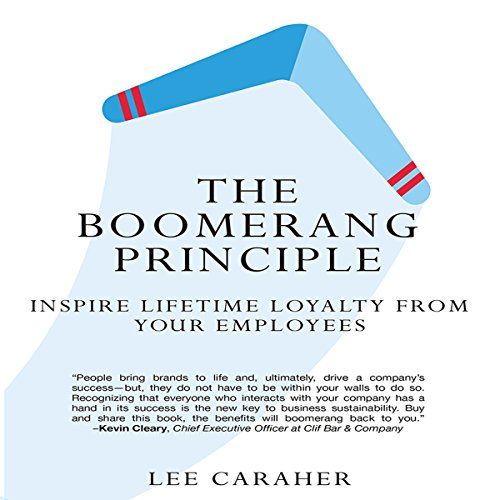 The Boomerang Principle: Inspire Lifetime Loyalty from Your Employees by Bibliomotion, Inc.