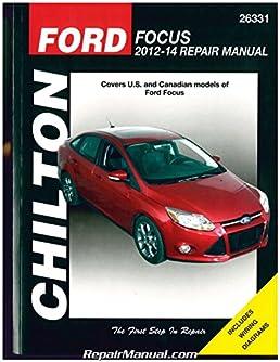 ch26331 ford focus 2012 2013 2014 chilton automotive repair manual rh amazon com 2014 ford focus maintenance manual pdf 2014 ford focus maintenance manual pdf