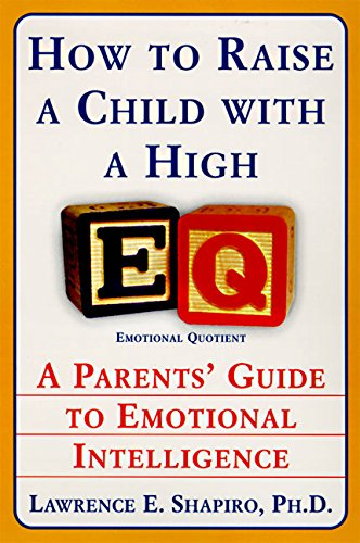 how-to-raise-a-child-with-a-high-eq-a-parents-guide-to-emotional-intelligence