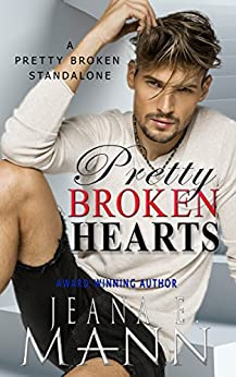 Pretty Broken Hearts: A Pretty Broken Standalone by [Mann, Jeana E.]