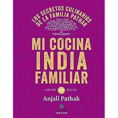 Mi cocina India familiar. Los secretos culinarios de la familia Pathak (Neo-Cook)