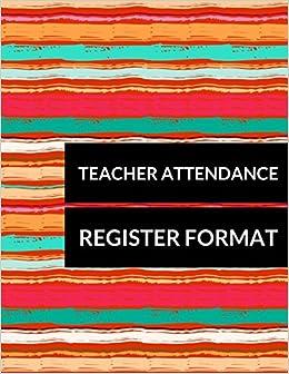 teacher attendance register format journals for all 9781520575490