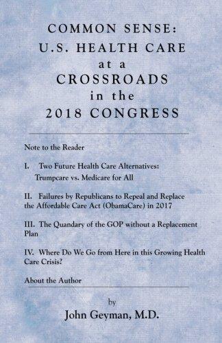 Common Sense: U. S. Health Care at a Crossroads in the 2018 Congress