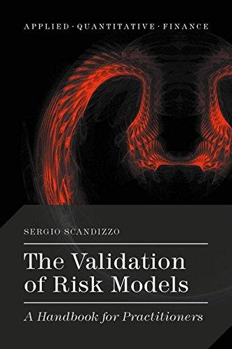 The Validation of Risk Models: A Handbook for Practitioners (Applied Quantitative Finance) (Risk Quantitative)