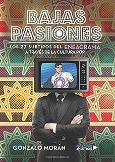Bajas pasiones (Los 27 Subtipos del Eneagrama a través de la cultura Pop)