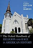The Oxford Handbook of Religion and Race in American History (Oxford Handbooks)