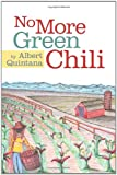 No More Green Chili, Albert Quintana, 1456727370