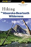 Hiking the Absaroka-Beartooth Wilderness, Bill Schneider, 076272238X