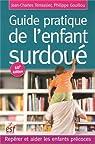 Guide pratique de l'enfant surdoué : Reprérer et aider les enfants précoces par Terrassier
