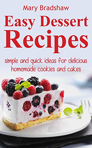 Easy Dessert Recipes Simple And Quick Ideas For Delicious Homemade