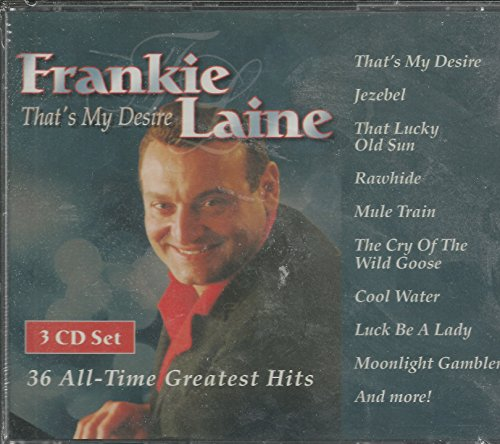 Frankie Laine - Thats My Desire - 36 All-Time Greatest Hits - Zortam Music